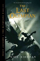 Percy Jackson and the Olympians, Book Five: The Last Olympian by Rick Riordan