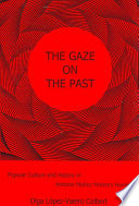 The Gaze on the Past