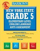 Barron s New York State Grade 5 Elementary Level English Language Arts Test