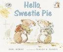 Hello Sweetie Pie
