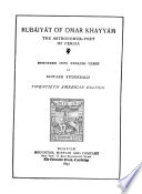 Rub  iy  t  of Omar Khayyam  the Astronomer poet of Persia