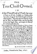 download ebook the true christ owned, in a few plain words of truth by way of reply to all such professors or profane, who lay to the charge of the elect people of god, called quakers, that they deny the bloud of christ, and his body, and resurrection, etc pdf epub