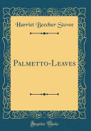 Palmetto-Leaves (Classic Reprint)