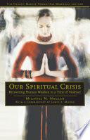 Our Spiritual Crisis