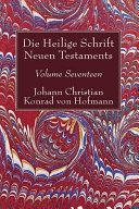 Die Heilige Schrift Neuen Testaments, Volume Seventeen
