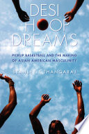 Desi Hoop Dreams Ideal American Men They Struggle