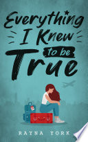 Everything I Knew To Be True Book PDF