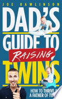Dad s Guide to Raising Twins