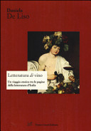 Letteratura di vino. Un viaggio enoico tra le pagine della letteratura d'Italia