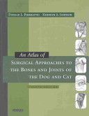 An Atlas of Surgical Approaches to the Bones and Joints of the Dog and Cat