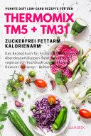 Punkte Di  t Low Carb Rezepte f  r den Thermomix TM5   TM31 Zuckerfrei Fettarm Kalorienarm Das Rezeptbuch f  r Fr  hst  ck