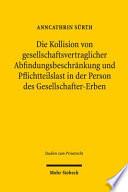Die Kollision von gesellschaftsvertraglicher Abfindungsbeschränkung und Pflichtteilslast in der Person des Gesellschafter-Erben