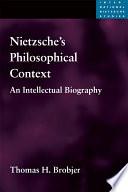 Nietzsche's Philosophical Context