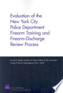Evaluation of the New York City Police Department Firearm Training and Firearm discharge Review Process