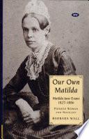 matilda jane evans  1827 1886   pioneer woman and novelist