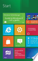Guide To Windows 8 Not 4 Geeks