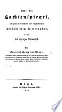 Ueber den Sachsenspiegel, als Quelle des mittleren und umgearbeiteten livländischen Ritterrechts, so wie des öselschen Lehnrechts