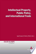 Intellectual Property  Public Policy and International Trade