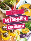 Das Autoimmun Kochbuch