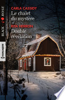 Le chalet du mystère - Double révélation