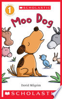 Moo Dog  Scholastic Reader  Level 1