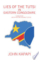 Lies of the Tutsi in Eastern Congo/Zaire