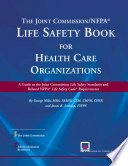 The Joint Commission NFPA Life Safety Book for Health Care Organizations