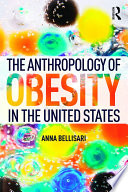 The Anthropology of Obesity in the United States