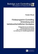 Förderprogramm-Controlling: Entwicklung Einer Betriebswirtschaftlichen Konzeption
