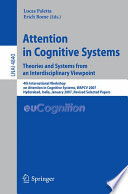 Attention in Cognitive Systems  Theories and Systems from an Interdisciplinary Viewpoint