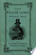 Life of William Grimes  the Runaway Slave