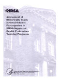 Assessment of Historically Black Medical Schools  Participation in HRSA supported Health Professions Training Programs