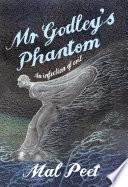 Mr Godley's Phantom by Mal Peet