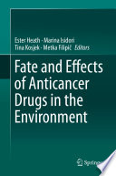 Fate And Effects Of Anticancer Drugs In The Environment