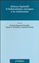 Altiero Spinelli  il federalismo europeo e la Resistenza