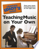 The Complete Idiot s Guide to Teaching Music on Your Own