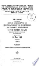 Special Senate Investigation On Charges And Counter Charges Involving Secretary Of The Army Robert T Stevens