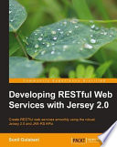 Developing RESTful Web Services with Jersey 2 0