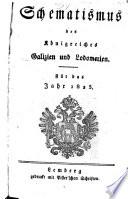 Schematismus des Königreiches Galizien und Lodomerien. Für das Jahr ...