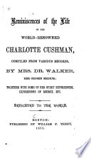 Reminiscences Of The Life Of The World Renowned Charlotte Cushman