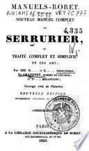 Nouveau manuel complet du serrurier  ou Trait   complet et simplifi   de cet art