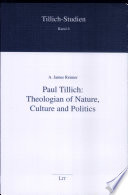 Paul Tillich : theology of nature, culture, and politics in...