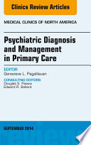Psychiatric Diagnosis and Management in Primary Care  An Issue of Medical Clinics