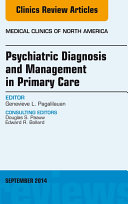 Psychiatric Diagnosis and Management in Primary Care, An Issue of Medical Clinics,