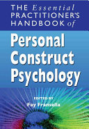 The Essential Practitioner s Handbook of Personal Construct Psychology