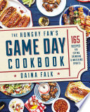 The Hungry Fan s Game Day Cookbook