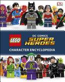 LEGO DC Comics Super Heroes Character Encyclopedia Book
