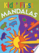 Kids' First Mandalas : stars within stars, a simple spider web--these pretty...
