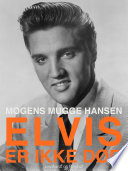 Elvis – er ikke død: et mindealbum