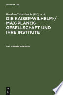 Die Kaiser-Wilhelm-/Max-Planck-Gesellschaft und ihre Institute: Das Harnack-Prinzip